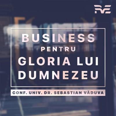 Business pentru gloria lui Dumnezeu - Emisiuni (2019)