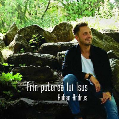 Ruben Andrus - Prin Puterea Lui Isus (2016)