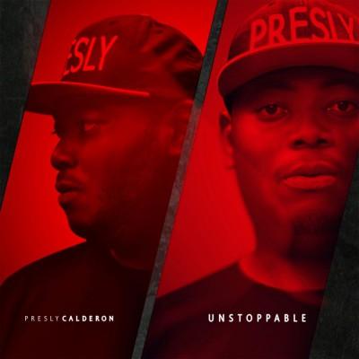 Presly Calderón - Unstoppable - EP [2018]