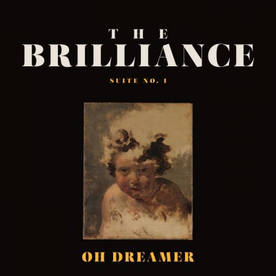 The Brilliance - Suite No 1 Oh Dreamer (2018)