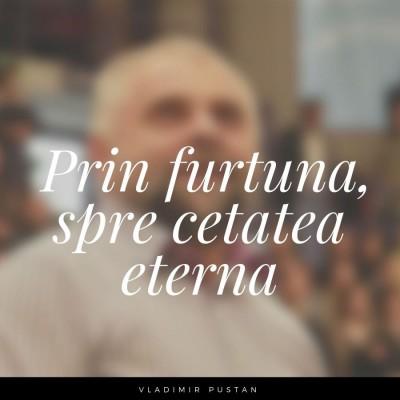 Vladimir Pustan - Prin furtuna, spre cetatea eterna (2019)