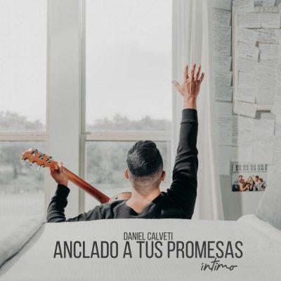 Daniel Calveti - Anclado a Tus Promesas Intimo (2020)