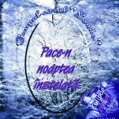 Grup Coral Laude - Pace-N Noptea Înstelată Colinde (2002)