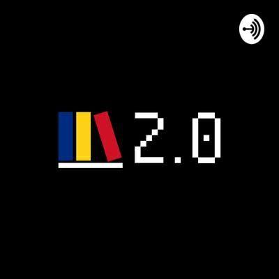 2.0 Ro - Podcast Partea 1 (2020)