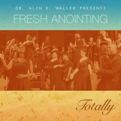 Fresh Anointing - Totally (2018)