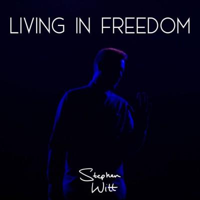 Stephen Witt - Living in Freedom (2018)