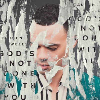 Tauren Wells - God's Not Done with You (2019)