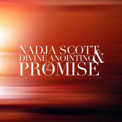 Nadja Scott & Divine Anointing - The Promise (2018)