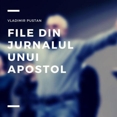 Vladimir Pustan - File din jurnalul unui apostol (2019)