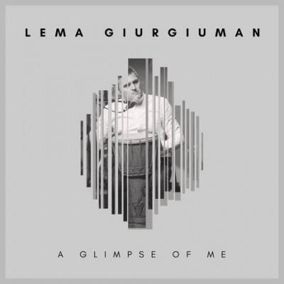 Lema Giurgiuman - A Glimpse of Me (2018)