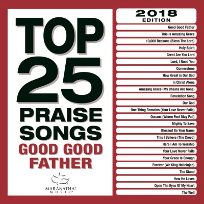 Maranatha! Music - Top 25 Praise Songs - Good Good Father (2017)