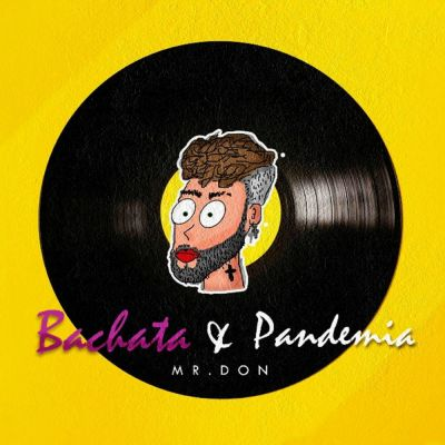 Mr. Don - Bachata y Pandemia (2020)