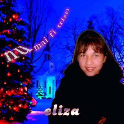 Eliza - Nu mai fi trist! (2004)