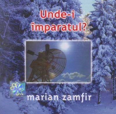 Marian Zamfir - Unde-I Imparatul