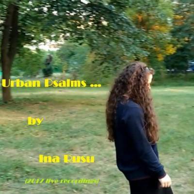 Ina Rusu - Urban Psalms (2017)