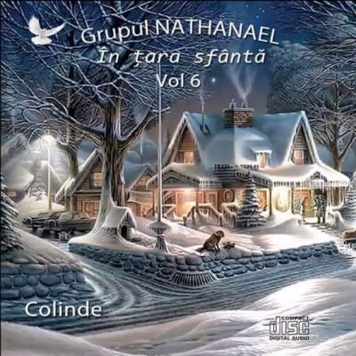 Grupul Nathanael - In tara sfanta Colinde Negative Vol. 6 (2017)