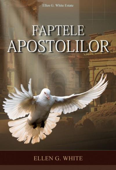 Ellen G White - Faptelor Apostolilor