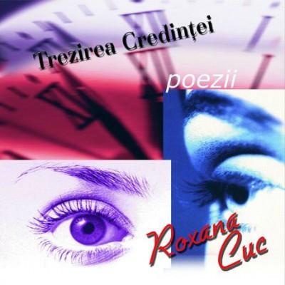 Roxana Cuc - Trezirea Credinței Poezii (2002)