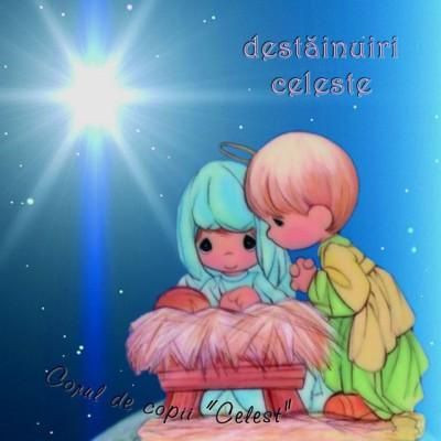 Corul De Copii (Celest) - Destăinuiri celeste (2004)