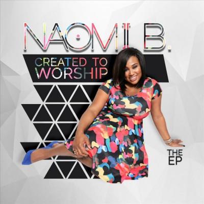 Naomi B. - Created to Worship EP (2018)