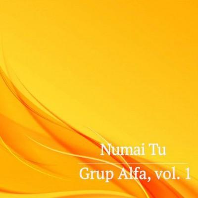 Grup Alfa - Numai Tu Negative Vol.1