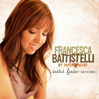 Francesca Battistelli - My Paper Heart Dented Fender Sessions (Standard Edition) (2010)