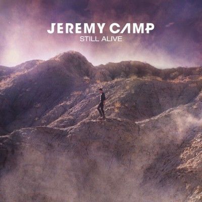 Jeremy Camp - Still Alive (2019)