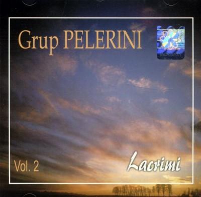Grup Pelerini - Lacrimi Vol.2