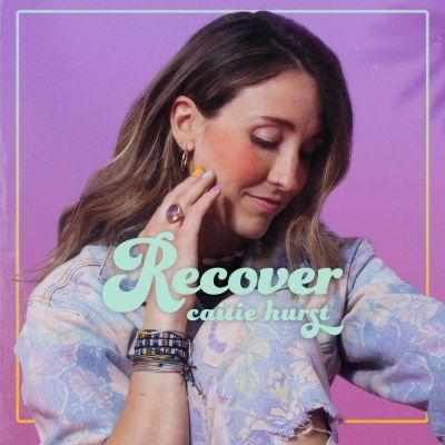 Caitie Hurst - Recover (2020)