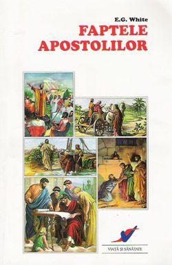 Ellen White - Faptele Apostolilor (2019)