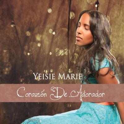Yeisie Marie - Corazón De Adorador (2014)