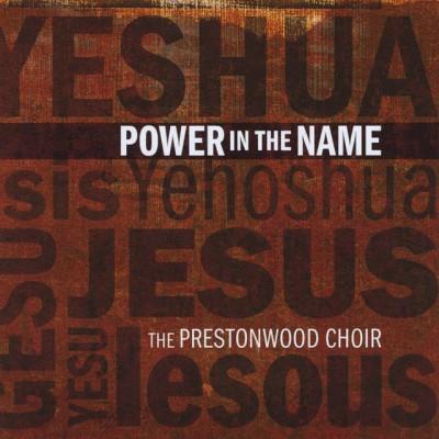 The Prestonwood Choir - Power In The Name (2010)