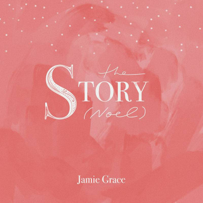 Jamie Grace - The Story (2019)