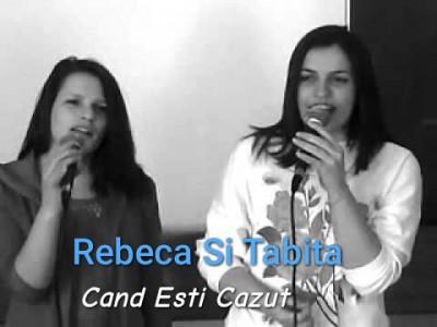 Rebeca Si Tabita - Cand Esti Cazut