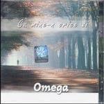Omega - Cu Mine In Orice Zi