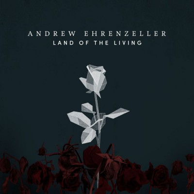 Andrew Ehrenzeller - Land of the Living (2017)