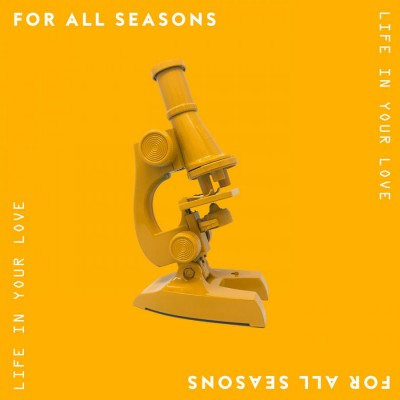 For All Seasons - Life In Your Love (2019)