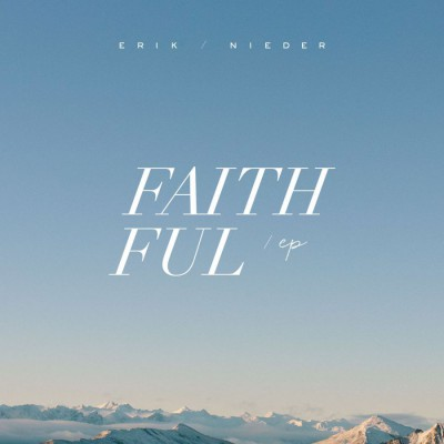 Erik Nieder - Faithful EP (2018)