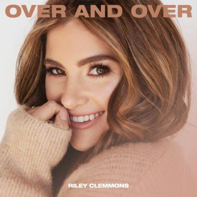 Riley Clemmons - Over And Over (2020)