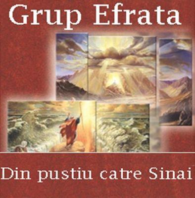Grup Efrata - Din Pustiu Catre Sinai