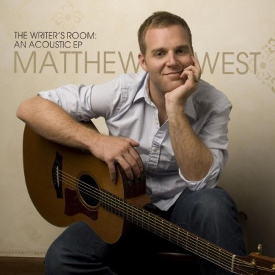 Matthew West - The Writer's Room An Acoustic EP (2009)