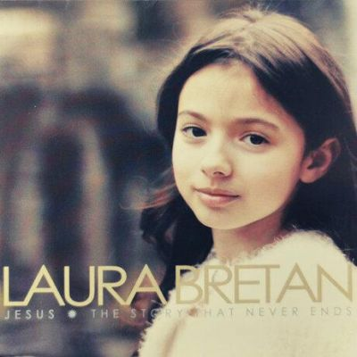 Laura Bretan - Jesus - The Story That Never Ends (2011)