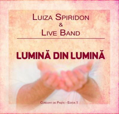 Luiza Spiridon si Live Band - Lumină din Lumină (2017)