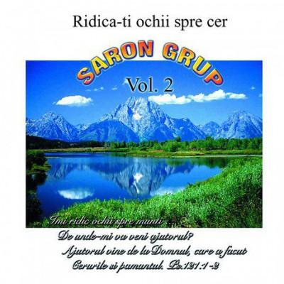 Grup Saron - Ridica-Ti ochii Spre Cer Vol.2 (2004)