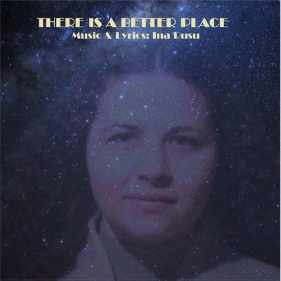 Ina Rusu - There Is A Better Place (2020)