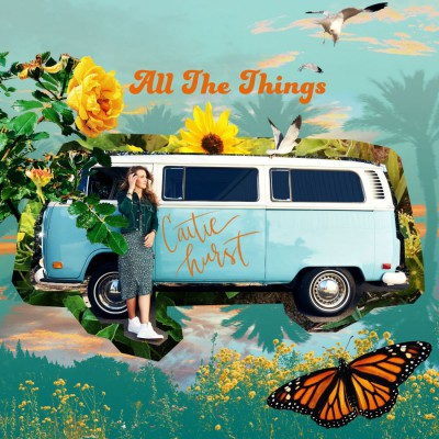 Caitie Hurst - All The Things (2019)