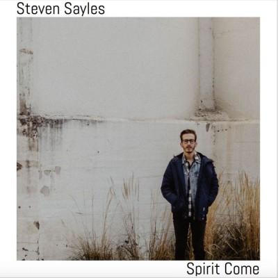 Steven Sayles - Spirit Come (2018)