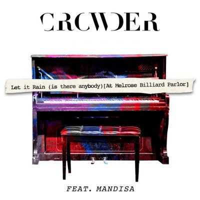 Crowder - Let It Rain (Is There Anybody) (At Melrose Billards Parlor) (2019)