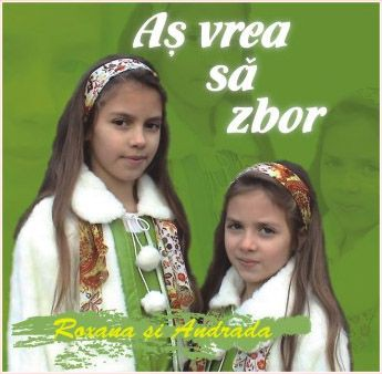 Roxana si Andrada - As Vrea Sa Zbor Vol.1 (2007)