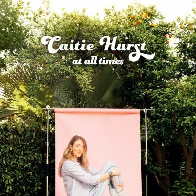 Caitie Hurst - At All Times (2020)